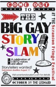 The Big Gay StorySlam at the upcoming Scranton Fringe Festival